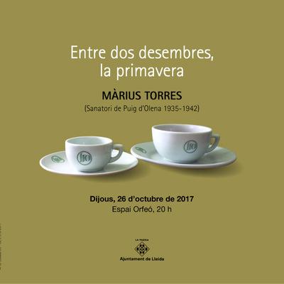 ENTRE DOS DESEMBRES, LA PRIMAVERA. MÀRIUS TORRES (Sanatori de Puig d'Olena 1935-1942)