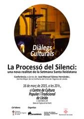 """Conferència: """"La Processó del Silenci: una nova realitat de la Setmana Santa lleidatana"""""""