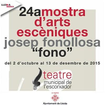 """Darrers dies per presentar la sol·licitud a la 24a Mostra d'Arts Escèniques """"Josep Fonollosa-FONO"""", Lleida 2015"""