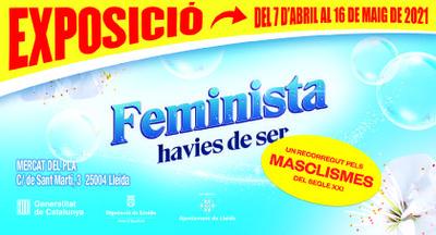L'exposició 'Feminista havies de ser' arriba al Mercat del Pla de Lleida