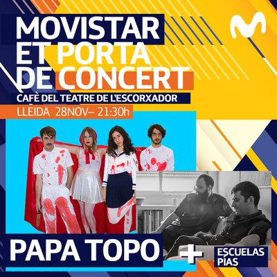 Lleida Movistar et porta de concert PAPA TOPO + ESCUELAS PIAS PAPA TOPO