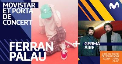 MOVISTAR et porta de concert a FERRAN PALAU + GERMÀ AIRE