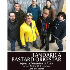 TANDARICA BASTARD ORKESTAR al Cafè del Teatre