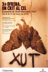 """""""3a Ofrena. Un crit al cel"""" nova exposició de Jordi Vilarrubla, """"Xut"""""""