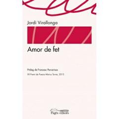 """Presentació del llibre """"Amor de fet"""" de JORDI VIRALLONGA, guanyador Màrius Torres 2015"""